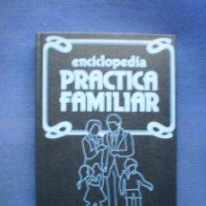 Libros de segunda mano: ENCICLOPEDIA PRACTICA FAMILIAR. Lote 52985155