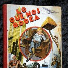 Libros de segunda mano: LO QUE NOS RODEA - 50 LECCIONES DE COSAS - 1938 - ILUSTRADO CON 312 DIBUJOS Y 51 FRISOS OPISSO. Lote 53057562