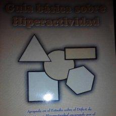Libros de segunda mano: GUIA BASICA SOBRE HIPERACTIVIDAD DEFICIT DE ATENCION PARA HIPERACTIVOS. Lote 53210914