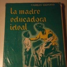 Libros de segunda mano: LA MADRE EDUCADORA, CHARLES GRIMAUD. Lote 53257026
