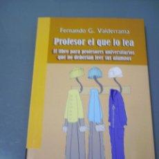 Libros de segunda mano: PROFESOR EL QUE LO LEA - FERNANDO G. VALDERRAMA.. Lote 53342953