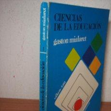 Libros de segunda mano: CIENCIAS DE LA EDUCACIÓN (GASTON MIALARET) OIKOS-TAU-1981. Lote 53373262