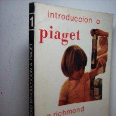 Libros de segunda mano: INTRODUCCION A PIAGET (P.G. RICHMOND) EDITORIAL FUNDALENTOS 9ª EDICIÓN-1981. Lote 53380797