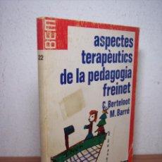 Libros de segunda mano: ASPECTES TERAPÈUTICS DE LA PEDAGOGIA FREINET (C,BERTELOOT / M.BARRÉ) BEM Nº 22 - 1980. Lote 53381090