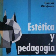 Libros de segunda mano: ESTETICA Y PEDAGOGIA IRENA WOJNAR 1967. Lote 53391478