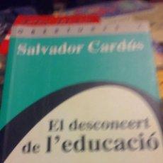 Libros de segunda mano: EL DESCONCERT DE L'EDUCACIÓ - SALVADOR CARDÚS. Lote 53511235