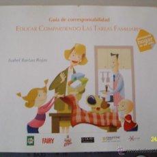 Libros de segunda mano: GUIA DE CORRESPONSABILIDAD EDUCAR COMPARTIENDO LAS TAREAS FAMILIARES ISABEL BARTAU ROJAS. Lote 54008571