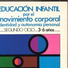 Libros de segunda mano: EDUCACIÓN INFANTIL POR EL CONOCIMIENTO CORPORAL.. Lote 54162247