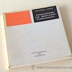Libros de segunda mano: PRINCIPIOS DE SINTAXIS FUNCIONAL, RICARDO ARIAS, UNIVERSIDAD DE VALENCIA 1976 61 PAG. Lote 54233346