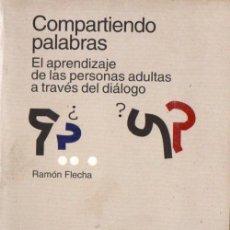 Libros de segunda mano: R. FLECHA : COMPARTIENDO PALABRAS - APRENDIZAJE DE ADULTOS A TRAVÉS DEL DIÁLOGO (PAIDÓS, 1998). Lote 54242788