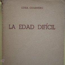 Libros de segunda mano - LA EDAD DIFICIL (COMO EDUCAR A NUESTROS HIJOS) - LUISA GUARNERO - EDITORIAL MARFIL, 1953 - 54354933