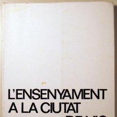 Libros de segunda mano: REIXACH I PLA, MODEST - L'ENSENYAMENT A LA CIUTAT DE VIC - VIC 1973. Lote 54317168