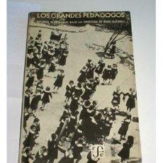 Libros de segunda mano: LOS GRANDES PEDAGOGOS, POR JEAN CHATEAU. Lote 54695839