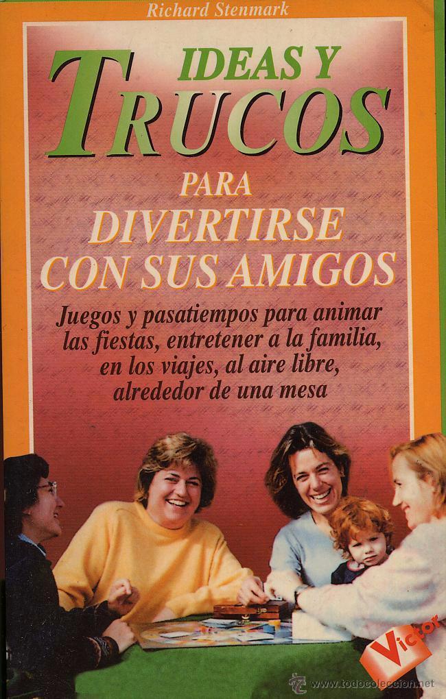 IDEAS Y TRUCOS PARA DIVERTIRSE CON SUS AMIGOS (Libros de Segunda Mano - Ciencias, Manuales y Oficios - Pedagogía)