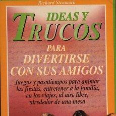 Libros de segunda mano: IDEAS Y TRUCOS PARA DIVERTIRSE CON SUS AMIGOS. Lote 54716440