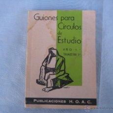 Libros de segunda mano: GUIONES PARA CÍRCULOS DE ESTUDIO. 1962. Lote 54866432