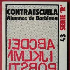 Libros de segunda mano: ALUMNOS DE BARBIANA . CONTRAESCUELA: POR UN PODER POPULAR. Lote 54881570