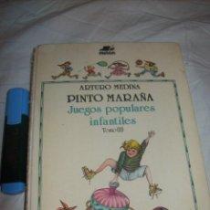 Libros de segunda mano: PINTO MARAÑA, JUEGOS POPULARES INFANTILES II - LA POMPA DE JABÓN - ARTURO MEDINA - MIÑON, 1987. Lote 55107242