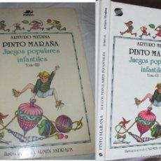 Libros de segunda mano: PINTO MARAÑA -JUEGOS POPULARES INFANTILES I Y II - ARTURO MEDINA - MIÑON. Lote 55107412