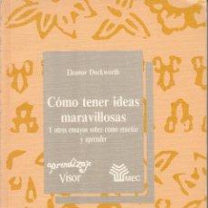 Libros de segunda mano: CÓMO TENER IDEAS MARAVILLOSAS Y OTROS ENSAYOS SOBRE CÓMO ENSEÑAR Y APRENDER - DUCKWORTH, ELEANOR. Lote 62935512