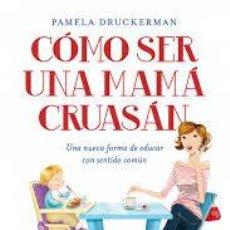 Libros de segunda mano - Cómo ser una mamá cruasán: pamela druckerman - 55171075