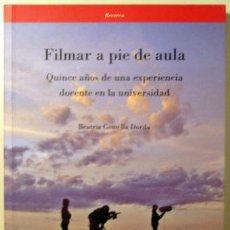 Libros de segunda mano: COMELLA, BEATRIZ - FILMAR A PIE DE AULA - TARRAGONA 2013. Lote 55065017