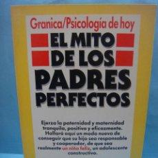 Libros de segunda mano: LIBRO. EL MITO DE LOS PADRES PERFECTOS. FRANK MAIN. UN NIÑO FELIZ. Lote 55327302