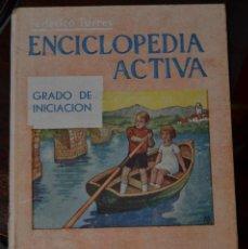 Libros de segunda mano: ENCICLOPEDIA ESCOLAR ACTIVA . FEDERICO TORRES. GRADO INICIACION .. HERNANDO. 5ª EDICION MADRID 1949. Lote 55358559