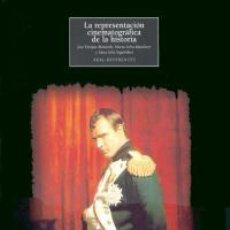 Libros de segunda mano: LA REPRESENTACIÓN CINEMATOGRÁFICA DE LA HISTORIA. JOSÉ ENRIQUE MONTERDE, MARTA SELVA MASOLIVER, ANNA. Lote 203571802