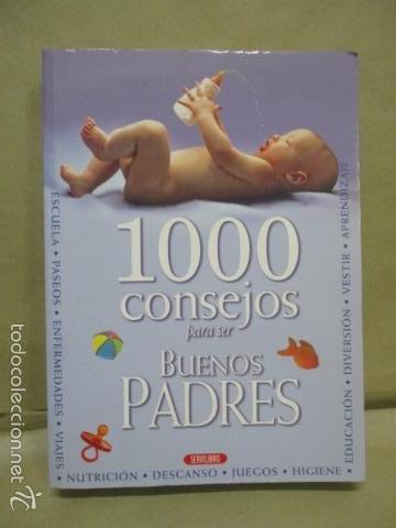 1000 CONSEJOS PARA SER BUENOS PADRES - 350 PAGINAS - EDICIONES SERVILIBRO (Libros de Segunda Mano - Ciencias, Manuales y Oficios - Pedagogía)
