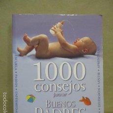 Libros de segunda mano: 1000 CONSEJOS PARA SER BUENOS PADRES - 350 PAGINAS - EDICIONES SERVILIBRO . Lote 55473707