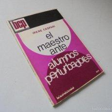 Libros de segunda mano - EL MAESTRO ANTE ALUMNOS PERTURBADORES-IRENE CASPARI-1978-EDT: KAPELUSZ - 55685775
