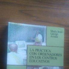 Libros de segunda mano: LA PRÁCTICA CON ORDENADORES EN LOS CENTROS EDUCATIVOS. MARÍA JESÚS GALLEGO ARRUFAT. UGR. BUENO. RARO. Lote 56025383