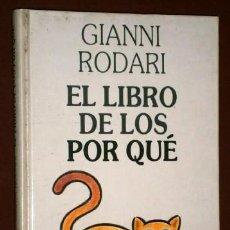 Libros de segunda mano: EL LIBRO DE LOS POR QUÉ POR GIANNI RODARI DE CÍRCULO DE LECTORES EN BARCELONA 1990. Lote 56264185