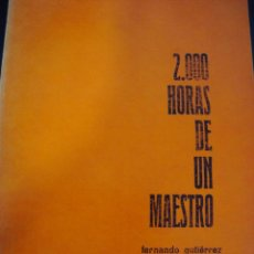 Libros de segunda mano: 2.000 HORAS DE UN MAESTRO. FERNANDO GUTIERREZ. 1969.. Lote 56388383