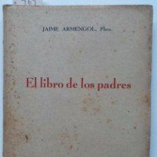 Libros de segunda mano: EL LIBRO DE LOS PADRES. 1948- JAIME ARMENGOL. Lote 56645639