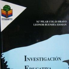 Libros de segunda mano: INVESTIGACION EDUCATIVA PILAR COLAS BRAVO LEONOR BUENDIA EISMAN ALFAR 1994. Lote 197086300