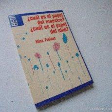 Libros de segunda mano: ¿ CUÁL ES EL PAPEL DEL MAESTRO ? ¿ CUÁL ES EL PAPEL DEL NIÑO ?-ELISE FREINET-1975-EDT: LAIA. Lote 56719790