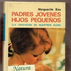 Libros de segunda mano: PADRES JÓVENES HIJOS PEQUEÑOS - LA EDUCACIÓN DE NUESTROS HIJOS - MARGUERITE BAS - EVEREST. Lote 56739650