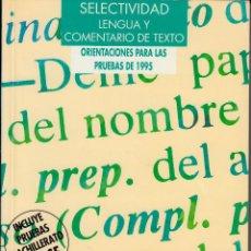 Libros de segunda mano: MIGUEL LÁINEZ. SELECTIVIDAD. LENGUA Y COMENTARIO DE TEXTO. ORIENTACIONES PARA LAS PRUEBAS DE 1995.. Lote 56830645