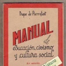 Libros de segunda mano: MANUAL DE EDUCACIÓN, CIVISMO Y CULTURA SOCIAL - DUQUE DE PIERREFONT - ED. REUS. Lote 56948817