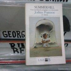 Libros de segunda mano: SUMMERHILL: UNA EXPERIENCIA PEDAGÓGICA REVOLUCIONARIA JOSHUA POPENOE,1982. Lote 57218391