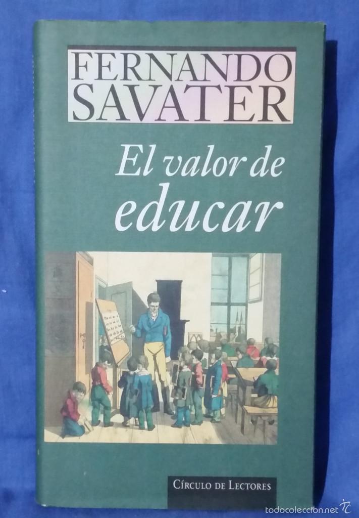EL VALOR DE EDUCAR - 1997 - FERNANDO SAVATER - TAPA DURA - ED. CÍRCULO DE LECTORES - ISBN 8422668262 (Libros de Segunda Mano - Ciencias, Manuales y Oficios - Pedagogía)