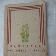 Libros de segunda mano: HOMENAJE JOSÉ DALMAU CARLES - GERONA,GIRONA - CARLES RAHOLA - (PEDAGOGIA) - 1927. Lote 57482685