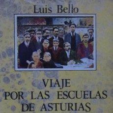 Libros de segunda mano: VIAJE POR LAS ESCUELAS DE ASTURIAS. LUIS BELLO. Lote 57493305