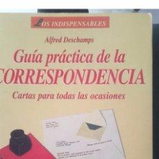 Libros de segunda mano: GUIA PRACTICA DE LA CORRESPONDENCIA - CARTAS PARA TODAS LAS OCASIONES ----- REFM1E2. Lote 57580368