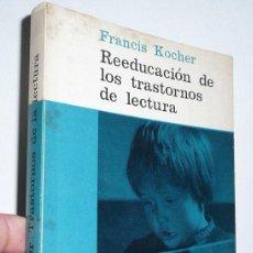 Libros de segunda mano - Reeducación de los trastornos de la lectura - Francis Kocher (Paideia Nº 32, Luis Miracle) - 57758775