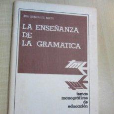 Libros de segunda mano: LA ENSEÑANZA DE LA GRAMÁTICA LUIS GONZALEZ NIETO. Lote 57926224