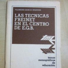 Libros de segunda mano: LAS TÉCNICAS FREINET EN EL CENTRO DE E.G.B. FILOMENA GARCÍA REQUENA. Lote 120159967
