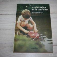 Libros de segunda mano: LA EDUCACIÓN EN LA CONFIANZA - LOUIS CROMAN - PEDAGOGÍA. Lote 58231567